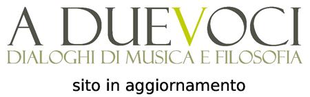 A due voci | Dialoghi di musica e filosofia